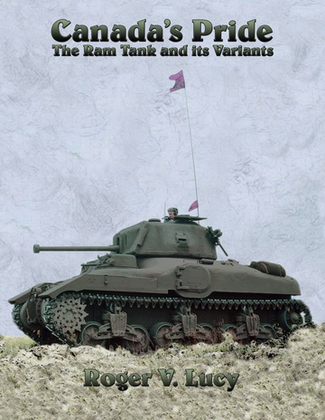 "You can read more about the Ram tank by ordering the author's book ""Canada's Pride"" available from Service Publications"