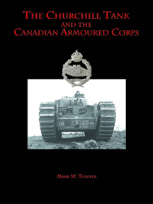 For more information on the Churchill tank and its use by the Canadian Army is available in the author's book, published by Service Publications at www.servicepub.com.
