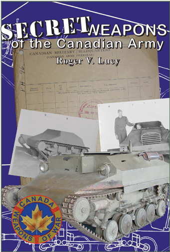 "For more information on the Canadian experimental projects order ""Secret Weapons of the Canadian Army"" from Service Publications"